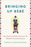 Bringing Up Bebe by Pamela Druckerman cover